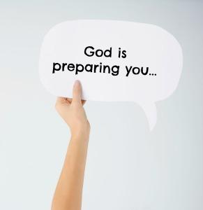 God is preparing you